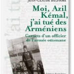 &laquo;&nbsp;Moi,Azil Kemal , j&rsquo;ai tu des Armniens&nbsp;&raquo; Carnets d&rsquo;un officier de l&rsquo;arme&#8230;.