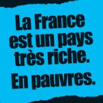 Pauvres en France , 6ème puissance économique mondiale