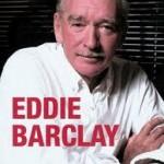 Eddie Barclay , 10 ans après , le 29 Juillet à St Tropez , la Musique c'est Barclay, la Fête blanche c'est Barclay, la Pétanque c'est encore et toujours Eddie Barclay