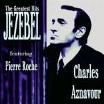 Charles Aznavour - Jezebel the greatest hits