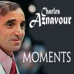 Charles Aznavour - Moments