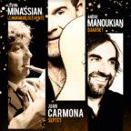 Concert Minassian, Carmona, Manoukian ce Samedi 3 juin